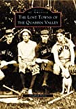 The Lost Towns of the Quabbin Valley, Elizabeth Peirce, 0738512192