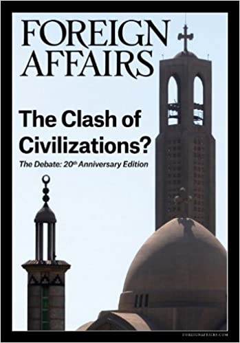 the clash of civilizations the debate th anniversary edition the clash of civilizations the debate 20th anniversary edition kindle edition