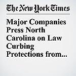 Major Companies Press North Carolina on Law Curbing Protections from Bias   Jonathan M. Katz