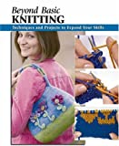 Beyond Basic Knitting, Leigh Ann Berry and Anita J. Tosten, 0811734897