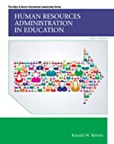 Human Resources Administration in Education, Enhanced Pearson eText with Loose-Leaf Version - Access Card Package (10th Edition) (Allyn & Bacon Educational Leadership)