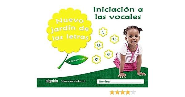 Nuevo jardín de las letras. Iniciación a las vocales. Educación Infantil: Lectoescritura Pauta Educación Infantil Algaida. Lectoescritura - 9788490677285: Amazon.es: Campuzano Valiente, María Dolores: Libros