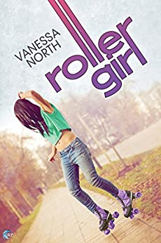 Roller Girl (Lake Lovelace Book 3) by [North, Vanessa]