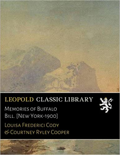 Book Memories of Buffalo Bill. [New York-1900]