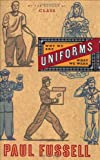 Image of Uniforms: Why We Are What We Wear
