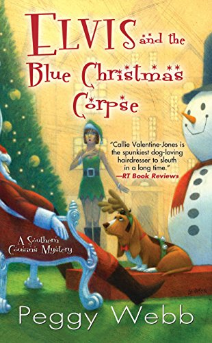 Elvis and the Blue Christmas Corpse (A Southern Cousins Mystery Book 5)