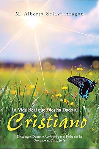 Amazon.com: La Vida Real que Dios ha Dado al Cristiano ...