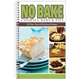 """No Bake Cookies, Bars & Pies"" Dessert Cookbook"