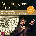 Auf entlegenen Posten | Roger Willemsen
