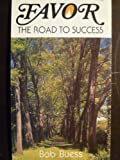 Favor the Road to Success, Bob Buess, 0934244170