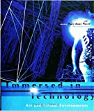 Immersed in Technology : Art and Virtual Environments, , 0262133148