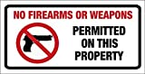 No Firearms or Weapons Permitted on This Property Metal Sign, Perfect for Businesses, Schools,