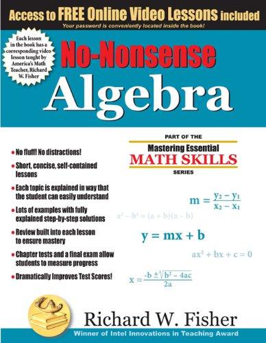 No-Nonsense Algebra (Mastering Essential Math Skillss) by [Fisher, Richard W. ]
