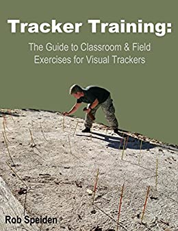 amazon com tracker training the guide to classroom and field