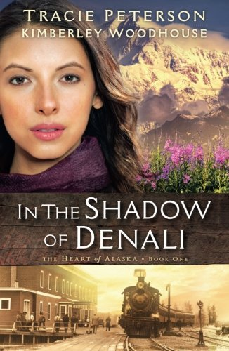 Denali Series (In the Shadow of Denali (The Heart of Alaska))