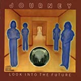 Look Into The Future By Journey (1999-12-23)