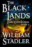 The Black Lands (Dark Connection Saga Book 2), William Stadler, 1493734954