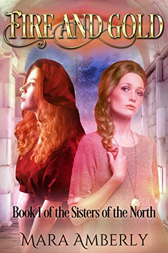 Fire and Gold (Sisters of the North Book 1)