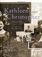 Kathleen And Christopher: Christopher Isherwood's