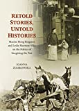 Retold Stories, Untold Histories: Maxine Hong Kingston and Leslie Marmon Silko on the Politics of Imagining the Past (Language and Literature)