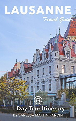 Lausanne Travel Guide (Unanchor) - 1-Day Tour Itinerary
