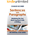 Sentences and Paragraphs: Mastering the Two Most Important Units of Writing (The Writing Code Series Book 8)