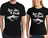 CRAZYDAISYWORLD Love Her to Death and Love Him to Death Couple amtching t-Shirts (Man XXL - Woman XL, Black)