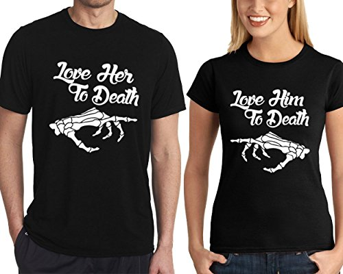 CRAZYDAISYWORLD Love Her to Death and Love Him to Death Couple amtching t-Shirts (Man XXL - Woman XL, Black) by CRAZYDAISYWORLD