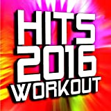 Hits 2016 Workout [Explicit]