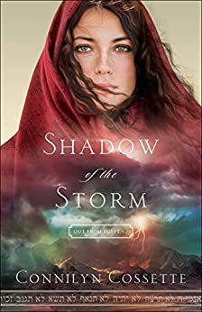 Shadow of the Storm (Out From Egypt Book #2) by [Cossette, Connilyn]