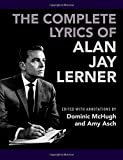 img - for The Complete Lyrics of Alan Jay Lerner book / textbook / text book