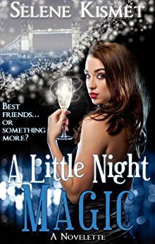 A Little Night Magic (A Paranormal Romance Novelette) by [Kismet, Selene]