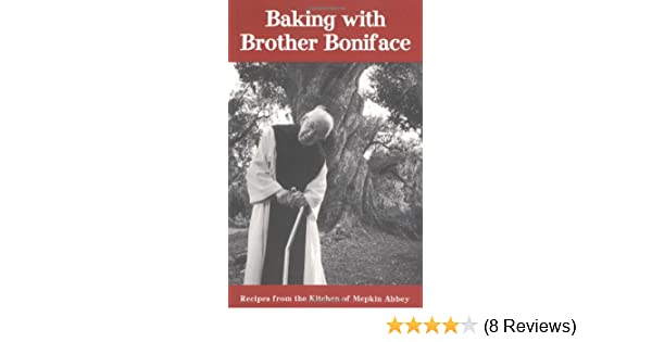 Baking with brother boniface francis kline boniface schnitzbaur baking with brother boniface francis kline boniface schnitzbaur 9780941711395 amazon books fandeluxe Image collections