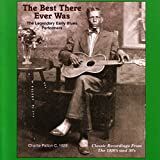 The Best There Ever Was: The Legendary Early Blues Performers