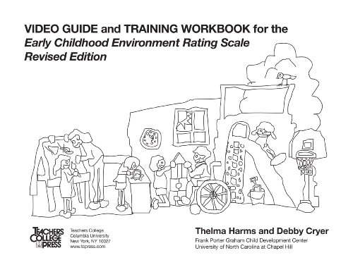 Video Guide and Training Workbook for Early Childhood Environment Rating Scale (Video Training)
