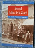 Front cover for the book Around Ashby-de-la-Zouch in Old Photographs (Britain in Old Photographs) by Kenneth Hillier