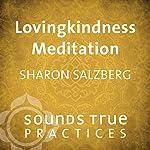Lovingkindness Meditation | Sharon Salzberg