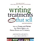 By Kenneth Atchity - Writing Treatments That Sell, Second Edition: How to Create and Market Your Story Ideas to the Motion Picture and TV Industry (Second Edition) (1/14/03)