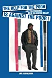 The Help for the Poor Is Against the Poor !, Jkn Igbinedion, 1491873280