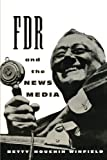 img - for FDR and the News Media (Morningside Book S) by Betty Houchin Winfield (1994-03-01) book / textbook / text book