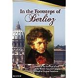HECTOR BERLIOZ - IN THE FOOTSTEPS OF BER
