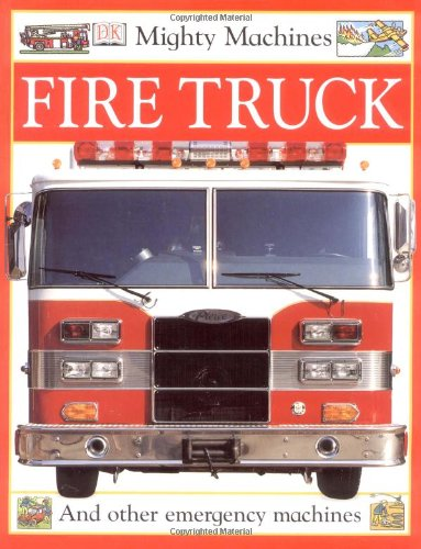 Mighty Machines: Fire Truck from Brand: Dorling Kindersley Publishing, Incorporated