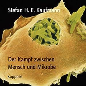Der Kampf zwischen Mensch und Mikrobe Hörbuch