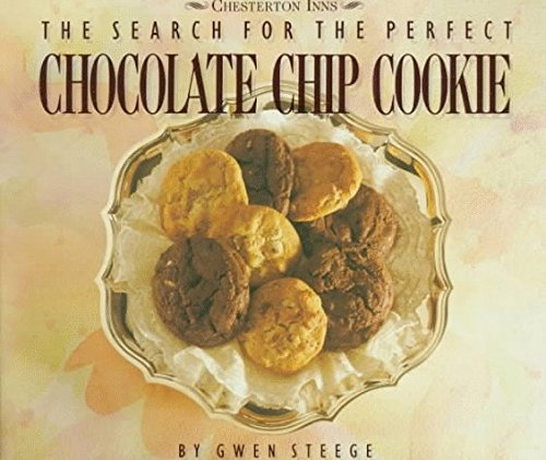 The Search for the Perfect Chocolate Chip Cookie by Gwen Steege (1988-06-03)