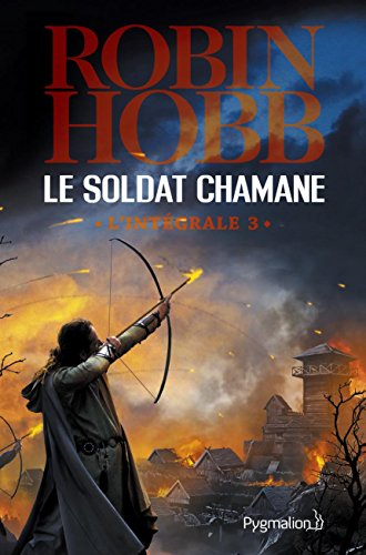 Le Soldat chamane - L'Intégrale 3 (Tomes 6 à 8): Le Renégat - Danse de terreur - Racines (FANTASY) (French Edition)