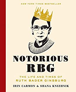 Don't miss this smart biography with a $10 flash price cut!  Notorious RBG: The Life and Times of Ruth Bader Ginsburg by Irin Carmon and Shana Knizhnik