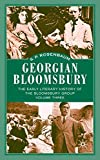 img - for Georgian Bloomsbury: The Early Literary History of the Bloomsbury Group book / textbook / text book
