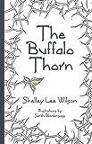 The Buffalo Thorn, Shelley Lee Wilson, 0646577972