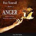 Free Yourself from Anger: A Do-It-Yourself Manual for Anger Junkies | Terry Erle Clayton