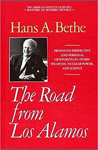 the road from los alamos collected essays of hans a bethe  the road from los alamos collected essays of hans a bethe masters of modern physics 1991st edition